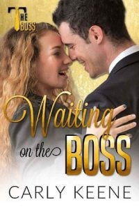 Waiting on the Boss by Carly Keene